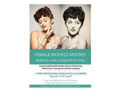 Female Models Needed For Construction Period Hair 3rd, 4th