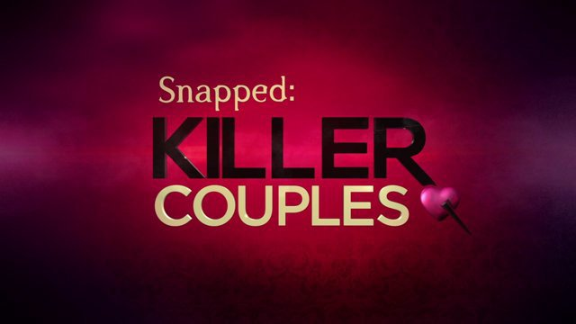 Snapped Killer COuples