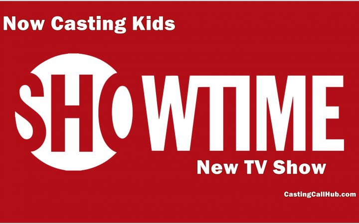 Showtime TV Show Seeking Kids for Lead Role