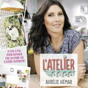 Les techniques d'Aurélie Hémar pour renouveler notre chez soi à moindre coût réunis dans L'Atélier déco
