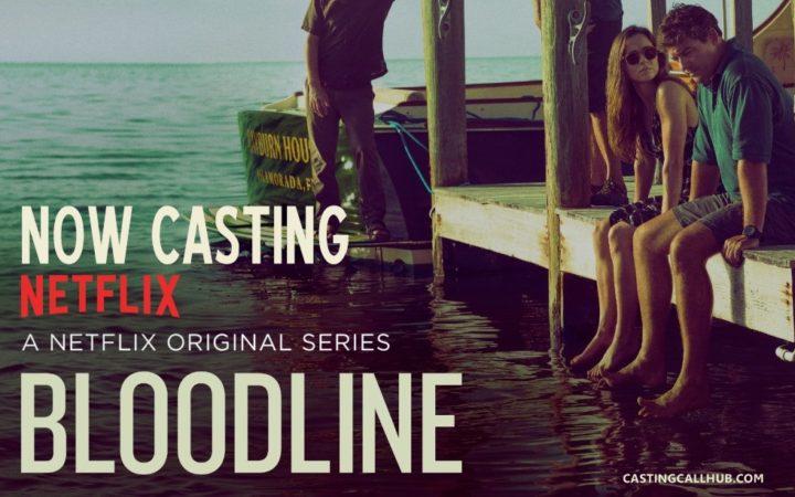 "TV Show ""Bloodline"" Season 3 – Netflix Auditions for 2017"